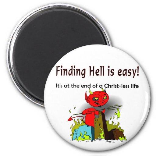 Encontrar infierno es fácil iman de nevera