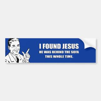 ENCONTRÉ A JESÚS, ÉL ESTABA DETRÁS DEL SOFÁ PEGATINA PARA AUTO