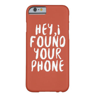 Encontré su teléfono funda para iPhone 6 barely there