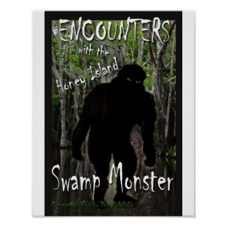 Encounters With The Honey Island Swamp Monster Poster