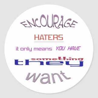 Encourage Haters Classic Round Sticker