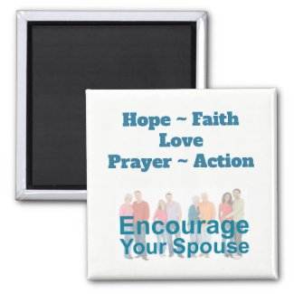Encourage Your Spouse Magnet