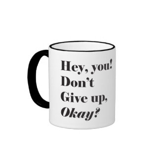 Encouragement and Motivational Typography Quote Ringer Coffee Mug