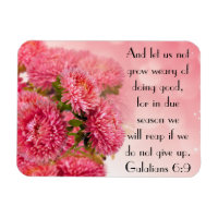 Encouragement bible verse Galatians 6:9 Magnet