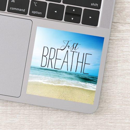 Encouragement Just Breathe Beach Sticker