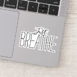 """Encouragement Just Breathe Sticker<br><div class=""""desc"""">Encouraging words """"just breathe"""". Email me @ JMR_Designs@yahoo.com if you need assistance or have any special request.</div>"""