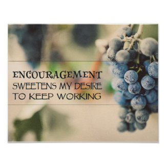 Encouragement Sweetens My Desire Poster