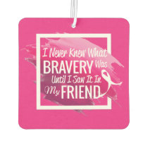 Encouragement words for a brave friend with cancer car air freshener