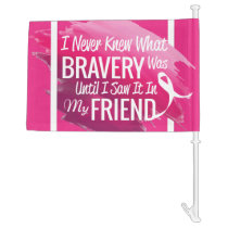 Encouragement words for a brave friend with cancer car flag