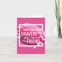 Encouragement words for a brave friend with cancer card