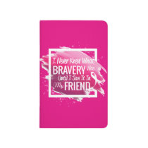 Encouragement words for a brave friend with cancer journal