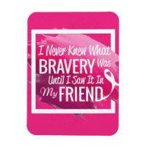 Encouragement words for a brave friend with cancer magnet