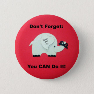 Encouragement: You can do it! Button