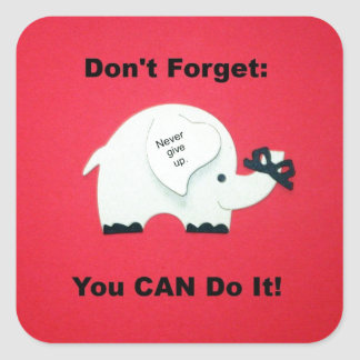 Encouragement: You can do it! Square Sticker