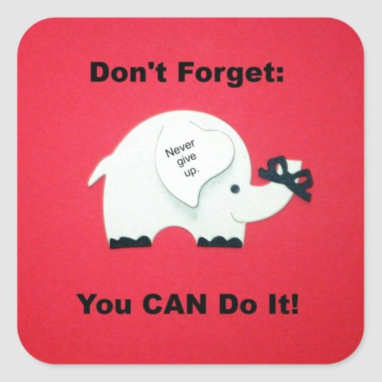 Encouragement  You Can Do It  Square Sticker