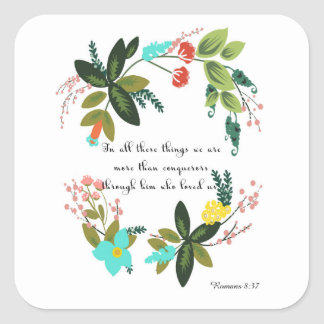Encouraging Bible Verses Art - Romans 8:37 Square Sticker