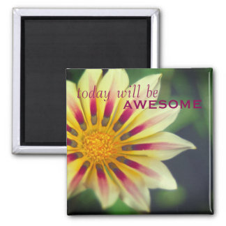 """Encouraging """"Today will be Awesome"""" Floral Magnet"""