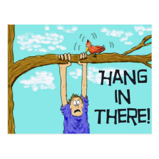 Encouragment Funny Hang in There Postcard