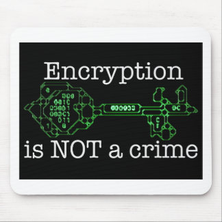 Encryption is not a Crime Mouse Pad