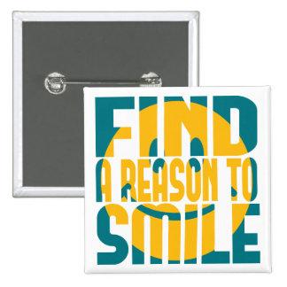Encuentre una razón para sonreír pin