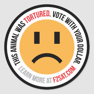 End Animal Torture - Vote With Your Dollar Classic Round Sticker