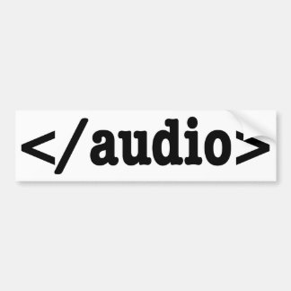 End Audio HTML5 Code Bumper Sticker