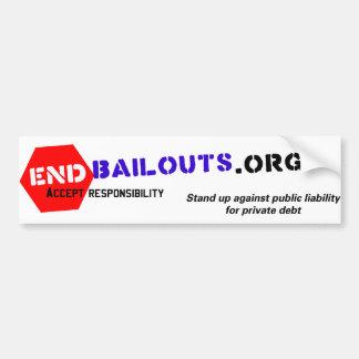 End Bailouts Bumper Sticker Car Bumper Sticker
