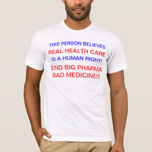 END BIG PHARMA Political Protest T Shirt