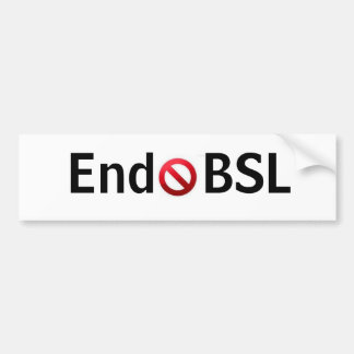 End BSL bumpersticker Bumper Stickers