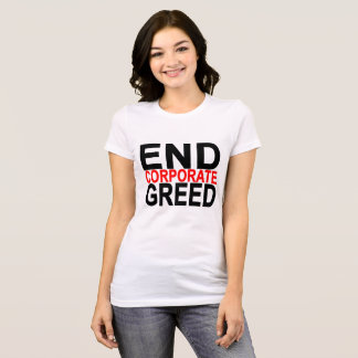 End Corporate Greed red and black '..png T-Shirt