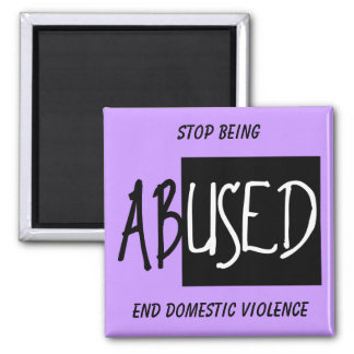End Domestic Violence, Stop Being 2 Inch Square Magnet