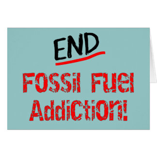 End Fossil Fuel Addiction-Oil Spill T-Shirts Card