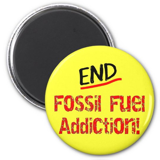 End Fossil Fuel Addiction-Oil Spill T-Shirts Magnet