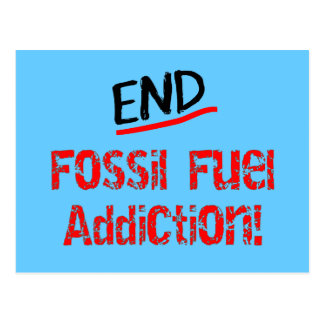 End Fossil Fuel Addiction-Oil Spill T-Shirts Postcard