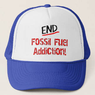 End Fossil Fuel Addiction-Oil Spill T-Shirts Trucker Hat