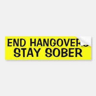 END HANGOVERS: STAY SOBER CAR BUMPER STICKER