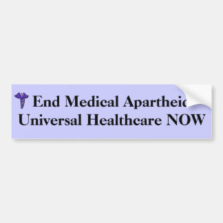 End Medical Apartheid bumper sticker