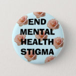 "End Mental Health Stigma ~ Button<br><div class=""desc"">Cute blue pink rose end mental health stigma button!</div>"