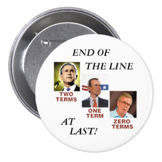 End of the (Bush) line Pinback Button