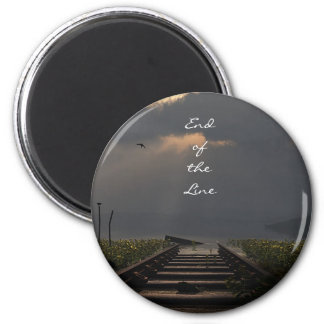 End Of The Line 2 Inch Round Magnet