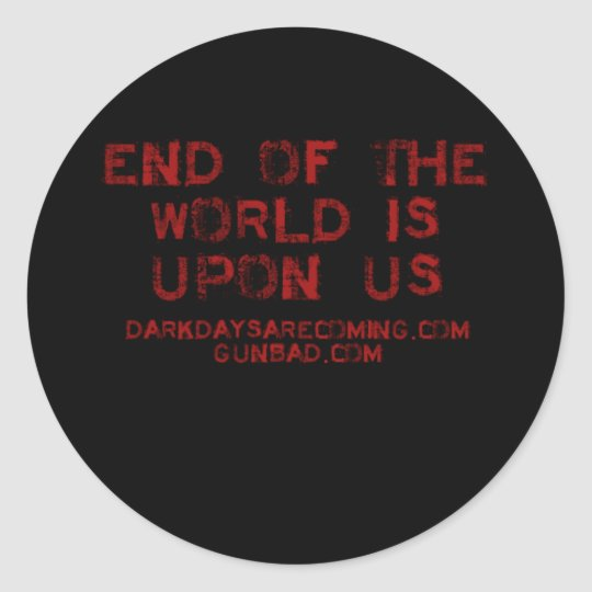 End of the World Classic Round Sticker