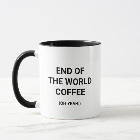 End Of The World Coffee Mug