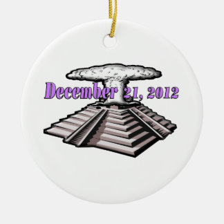 End Of The World  - December 21, 2012 Ceramic Ornament