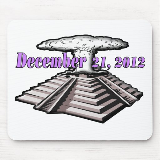 End Of The World  - December 21, 2012 Mousepad