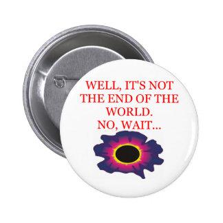 end of the world doom joke 2 inch round button