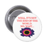 end of the world doom joke pinback button