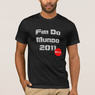 End of the World - I Was T-Shirt