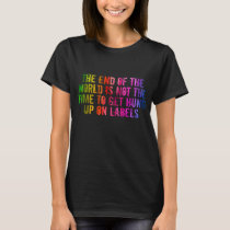 End of the World/LGBT tshirt