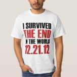 End of the World Survivor Tee Shirt