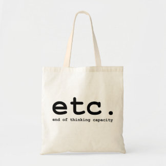 end of thinking capacity (e.t.c.) bag